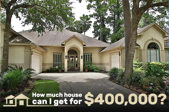 How much house can you get for 400 000 for 100000 dollar house