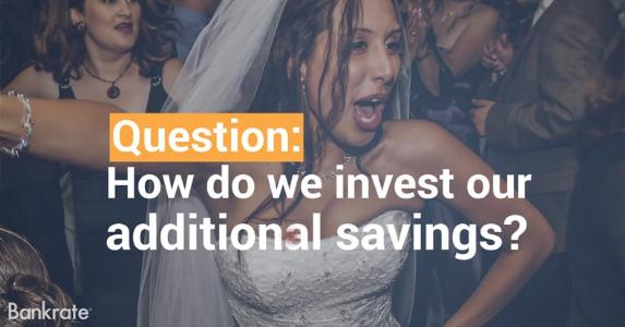 How do we invest additional savings? | Bankrate