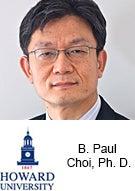 B. Paul Choi, Ph. D.