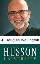 J. Douglas Wellington, Associate professor, School of Business and management, Husson University in Bangor, Maine