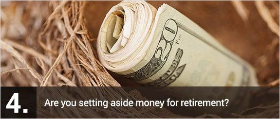 Are you setting aside money for retirement? © martellostudio/Shutterstock.com