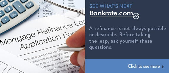 A refinance is not always possible or desirable. Before taking the leap, ask yourself these questions.
