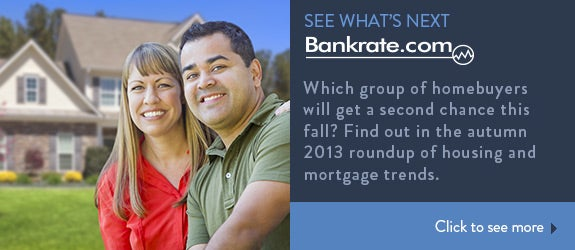 Which group of homebuyers will get a second chance this fall? Find out in the autumn 2013 roundup of housing and mortgage trends.