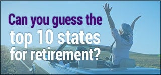RCan you guess the top 10 states for retirement?